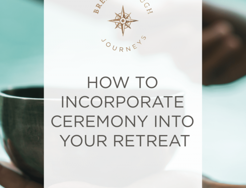 How to Incorporate Ceremony Into Your Next Retreat