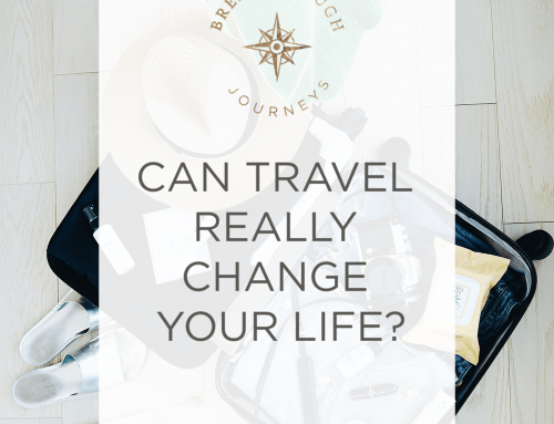 Can Travel Really Change Your Life?